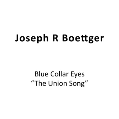 Album cover for Blue Collar Eyes (The Union Song)